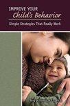 Improve Your Child's Behavior, DeForrest, Terry, 1602501890