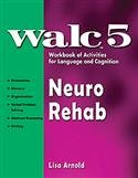 Walc 5: Neuro Rehab: Workbook of Activities for