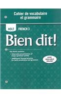 Holt French Level (Bien dit!: Cahier de vocabulaire et grammaire Level 3)