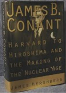 My several lives memoirs of a social inventor american biography james b conant harvard to hiroshima and the making of the nuclear age fandeluxe Choice Image