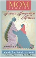 Momstories: Instant Inspiration for Mothers