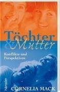 Töchter & Mütter: Konflikte und Perspektiven