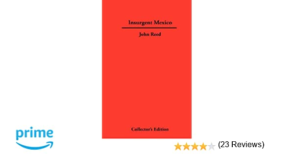 Insurgent mexico john reed 9781934568316 amazon books fandeluxe Images