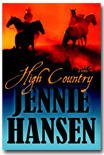 High Country : A Novel, Hansen, Jennie L., 1598115898