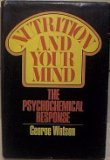 Nutrition and Your Mind, George Watson, 0060145250