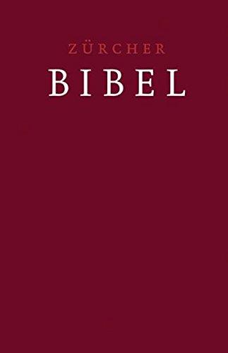 Zürcher Bibel – Leinen dunkelrot: mit Einleitungen, Glossar und eingelegter Trauurkunde