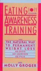 img - for Eating Awareness Training: The Natural Way to Permanent Weight Loss by Molly Groger (1985-06-23) book / textbook / text book