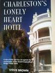 Charleston's Lonely Heart Hotel, Steve Brown, 0983982406