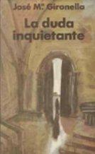 LA DUDA INQUIETANTE par Gironella