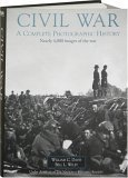 Civil War Album: A Complete Photographic History: Fort Sumter to Appomattox