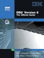 DB2 Version 8 - The Official Guide (03) by Zikopoulos, Paul C - Baklarz, George - deRoos, Dirk - Melnyk, [Paperback (2003)]