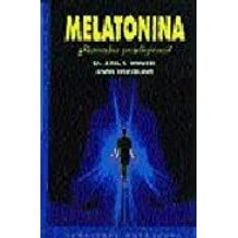 Melatonia, Remedio Prodigioso? (Spanish Edition) (Spanish) Paperback – February, 1997