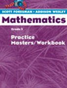 Scott Foresman Addison Wesley Mathematics, Grade 3: Practice Masters Workbook