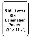 5 mil letter size lamination Pouch Letter Size Clear (9'' X 11 1/2'') with sticky back (100 Pcs.)