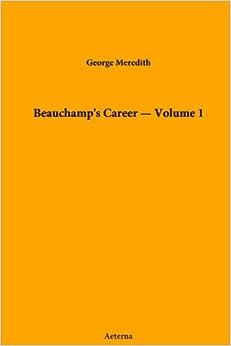 Beauchamp's Career - Volume 1