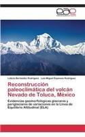 Descargar Libro Reconstrucción Paleoclimática Del Volcán Nevado De Toluca, México Bermúdez Rodríguez Leticia