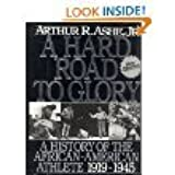 A Hard Road To Glory: A History Of The African American Athlete: Vol 2. 1919-1945