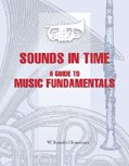 Sounds in Time : A Guide to Music Fundamentals, Clemmons, Ron and Clemmons, William, 0787254789