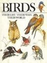 Birds, Their Life, Their Ways, Their World