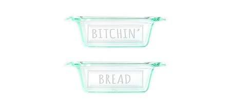 Bitchin Bread Engraved Glass Bread Pan