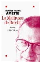 La Amante de Brecht (Spanish Edition) Jacques-Pierre Amette