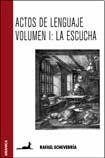 Actos de lenguaje/ Acts of Language: La Escucha/ The Listening (Spanish Edition) by Granica Adelphi