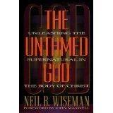 img - for The Untamed God: Unleashing the Supernatural in the Body of Christ book / textbook / text book