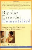 Bipolar Disorder Demystified by Lana R. Castle, Peter C. Whybrow [Paperback]