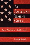 All American Yemeni Girls (05) by Sarroub, Loukia K [Paperback (2005)]