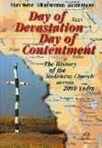 Day of devastation, day of contentment: The history of the Sudanese church across 2000 years (Faith in Sudan series)