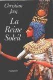 La Reine Soleil : l'aimée de Toutankhamon : roman, Jacq, Christian