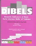 DIBELS- Dynamic Indicators of Basic Early Literacy Skills: Administration and Scoring Guide, 6th Edition (Dynamic Indicators Of Basic Early Literacy Skills Dibels)