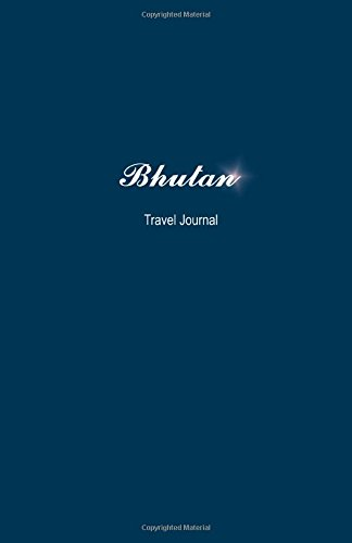 Bhutan Travel Journal: Perfect Size 100 Page Notebook Diary