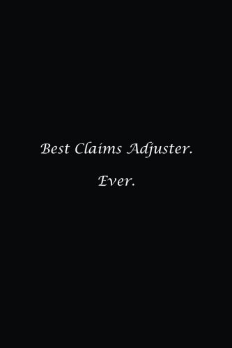 Read Online Best Claims Adjuster. Ever.: Lined notebook ebook
