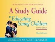 A Study Guide to Educating Young Children: Exercises for Adult Learners