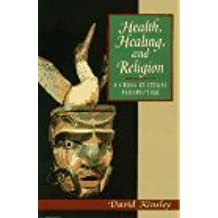 By David R. Kinsley - Health, Healing and Religion: A Cross Cultural Perspective: 1st (first) Edition