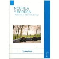 MOCHILA Y BORDON: REFLEXIONES EN EL CAMINO DE SANTIAGO (Spanish) Paperback – 2004