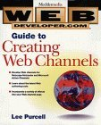 img - for Web Developer.com(r) Guide to Creating Web Channels by Lee Purcell (1998-05-22) book / textbook / text book