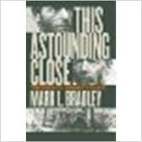 This Astounding Close: The Road to Bennett Place by Bradley, Mark L. [The University of North Carolina Press, 2006] (Paperback) [Paperback]