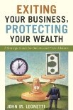 Exiting Your Business, Protecting Your Wealth: A Strategic Guide For Owner's and Their Advisors