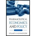 Pharmaceutical Economics and Policy by Schweitzer, Stuart O. [Oxford University Press, USA,2006] [Hardcover] 2ND EDITION
