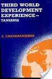 Third World Development Experience - Tanzania, Chandrasekhar, S., 8170350921