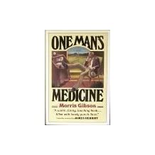 One man's medicine 1st American edition by Gibson, Morris (1983) Hardcover