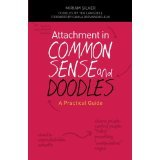 Attachment in Common Sense and Doodle: A Practical Guide [PAPERBACK] [2013] [By Miriam Silver]