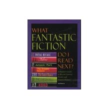 What Fantastic Fiction Do I Read Next?: A Reader's Guide to Fantasy, Horror and Science Fiction (1997-10-30)