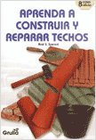 Aprenda a construir y reparar techos / Learn to build and repair roofs (Spanish Edition)