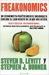img - for Freakonomics: Un economista politicamente incorrecto explora el lado oculta de lo que nos afecta (Spanish Edition) [Paperback] book / textbook / text book