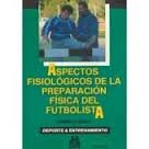 Aspectos Fisiologicos de La Preparacion Fisica (Spanish Edition) by Paidotribo Editorial