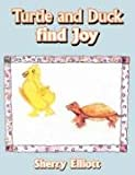 Turtle and Duck find Joy, Sherry Elliott, 1434352110