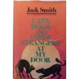 Cats, Dogs and Other Strangers at My Door, Jack Smith, 0440111188